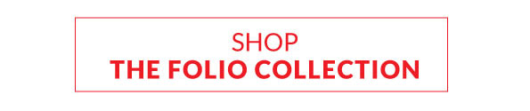 The Folio Collection Shop Now